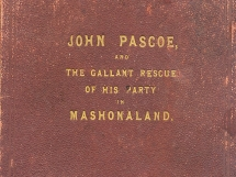 John Pascoe and the Gallant Recue of his party in Mashonaland